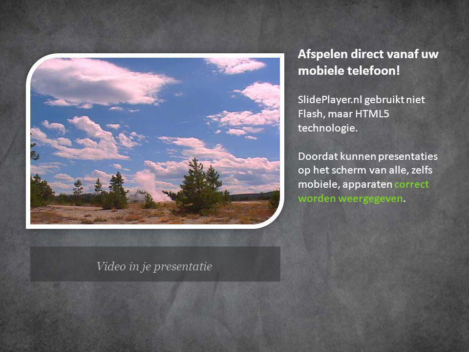 Video in je presentatie Afspelen direct vanaf uw mobiele telefoon.