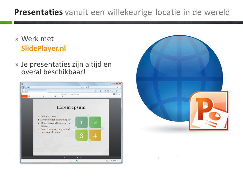 » Werk met SlidePlayer.nl » Je presentaties zijn altijd en overal beschikbaar.