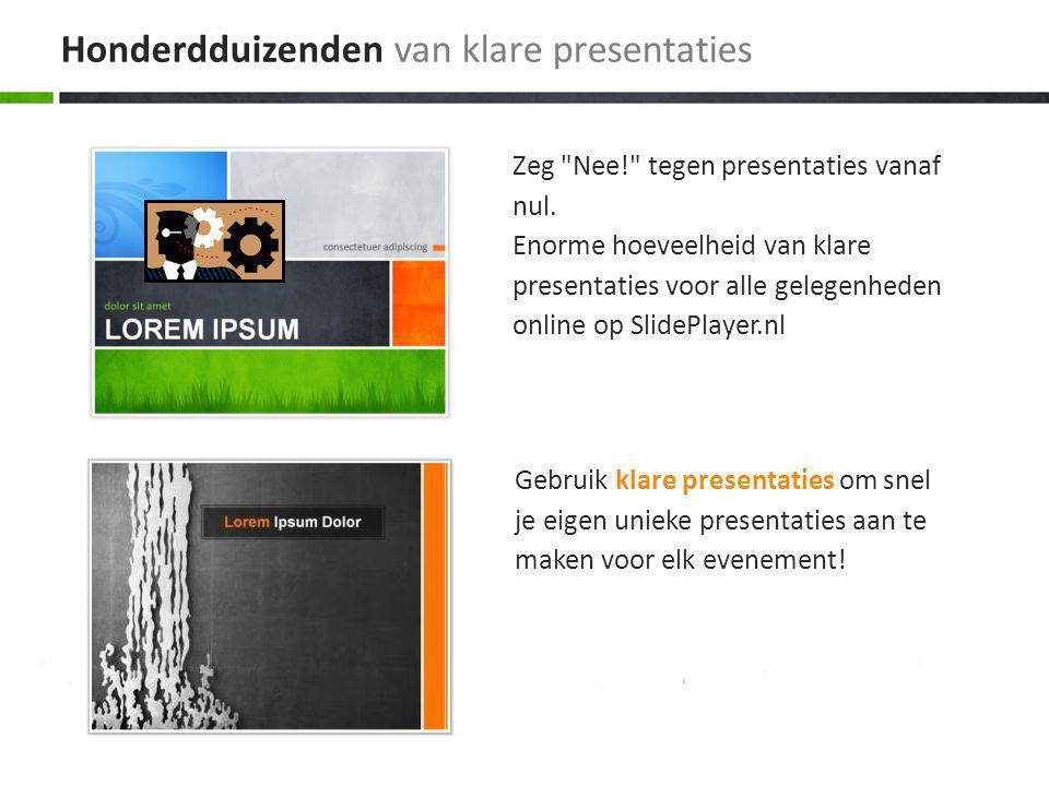 Gebruik klare presentaties om snel je eigen unieke presentaties aan te maken voor elk evenement.