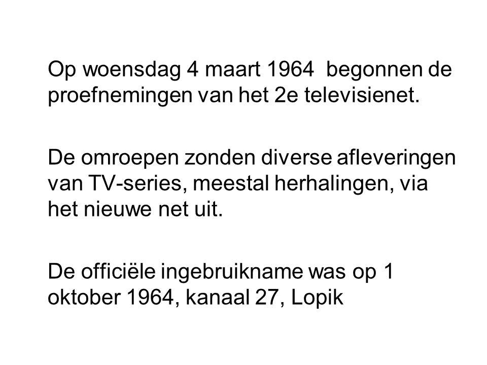 Op woensdag 4 maart 1964 begonnen de proefnemingen van het 2e televisienet.