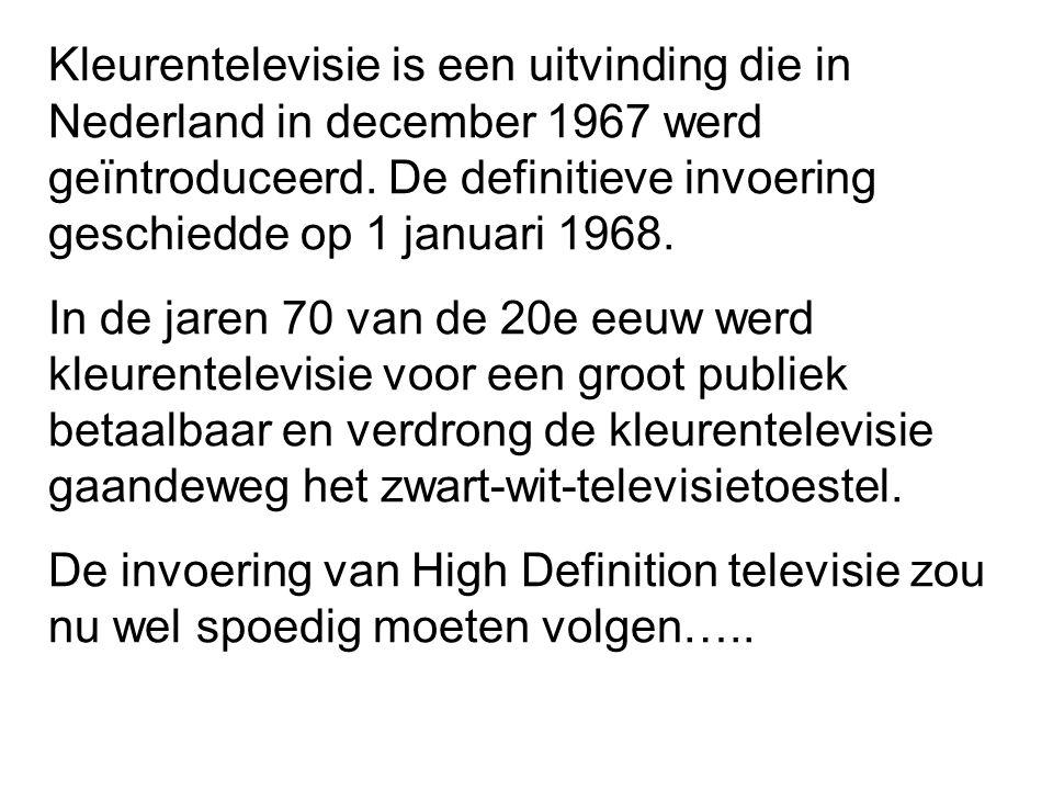 Kleurentelevisie is een uitvinding die in Nederland in december 1967 werd geïntroduceerd.