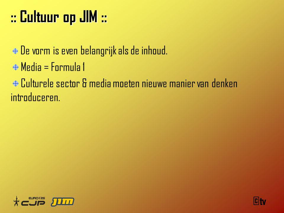 ©tv :: Cultuur op JIM :: De vorm is even belangrijk als de inhoud.