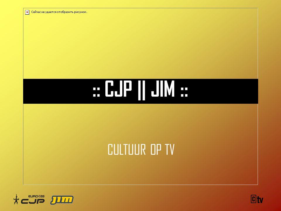 ©tv :: CJP || JIM :: CULTUUR OP TV