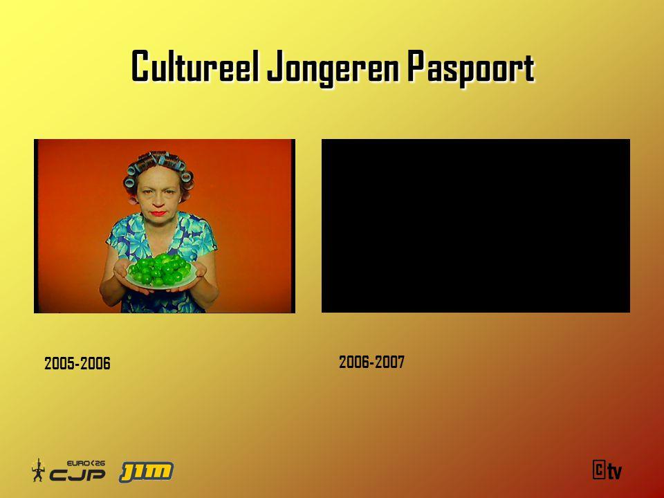 Cultureel Jongeren Paspoort Cultureel Jongeren Paspoort 2005-2006 2006-2007