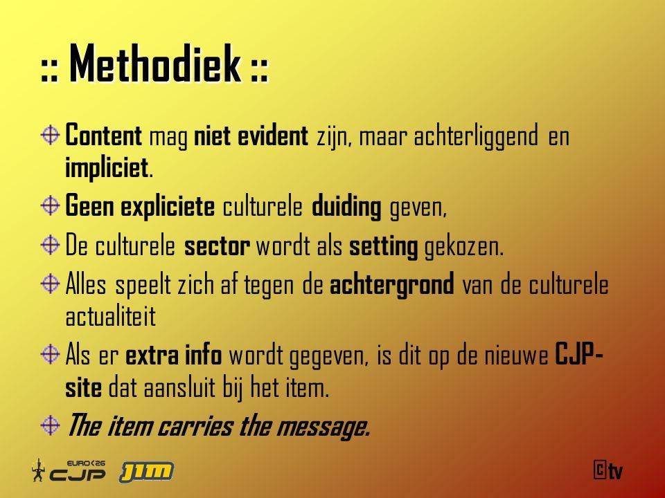 ©tv :: Methodiek :: Content mag niet evident zijn, maar achterliggend en impliciet.