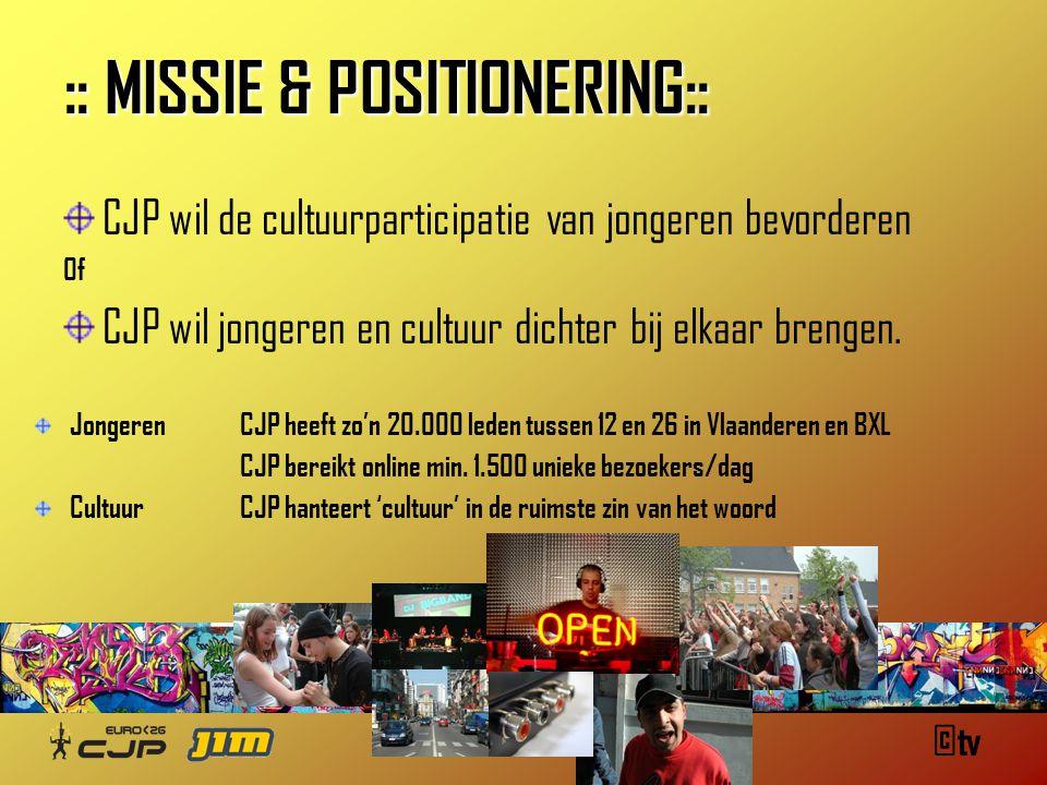 ©tv :: MISSIE & POSITIONERING:: CJP wil de cultuurparticipatie van jongeren bevorderen Of CJP wil jongeren en cultuur dichter bij elkaar brengen.