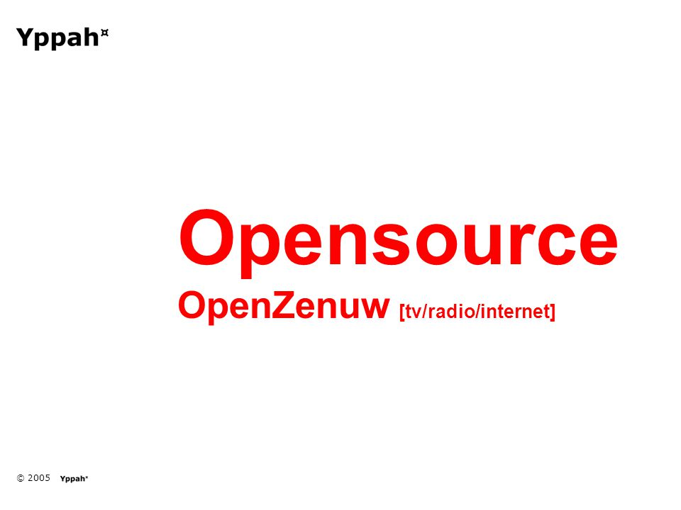 © 2005 Opensource OpenZenuw [tv/radio/internet]
