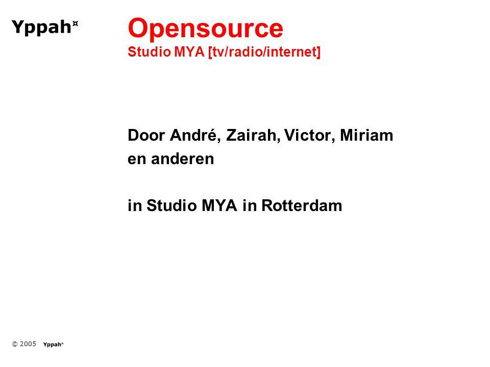 © 2005 Opensource Studio MYA [tv/radio/internet] Door André, Zairah, Victor, Miriam en anderen in Studio MYA in Rotterdam