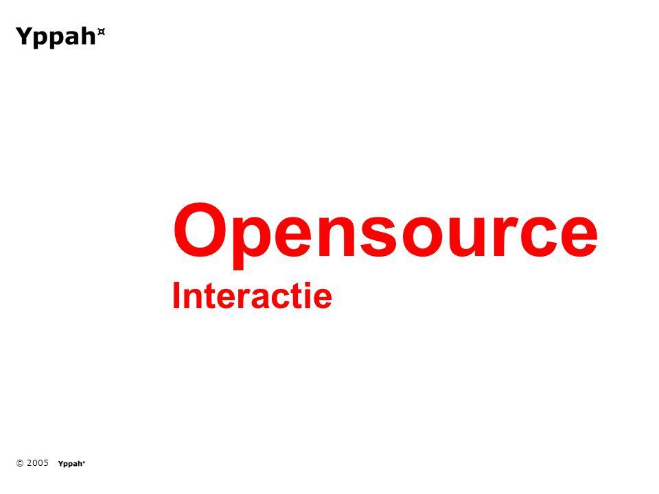 © 2005 Opensource Interactie
