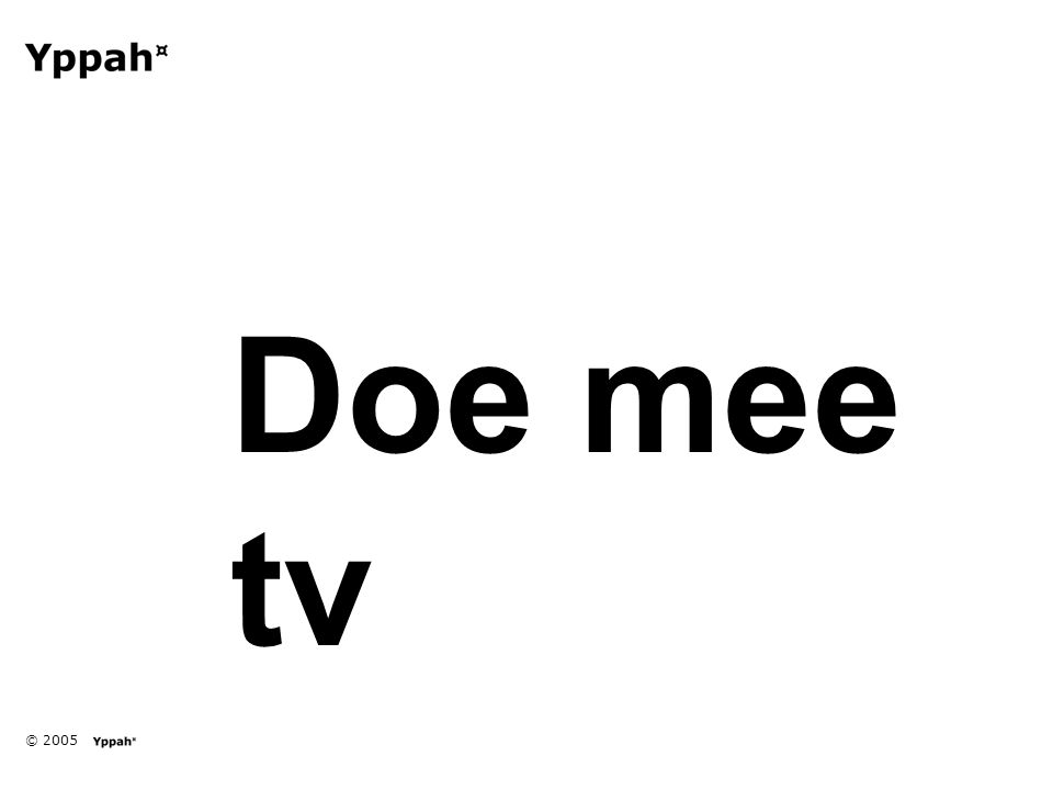 © 2005 Doe mee tv