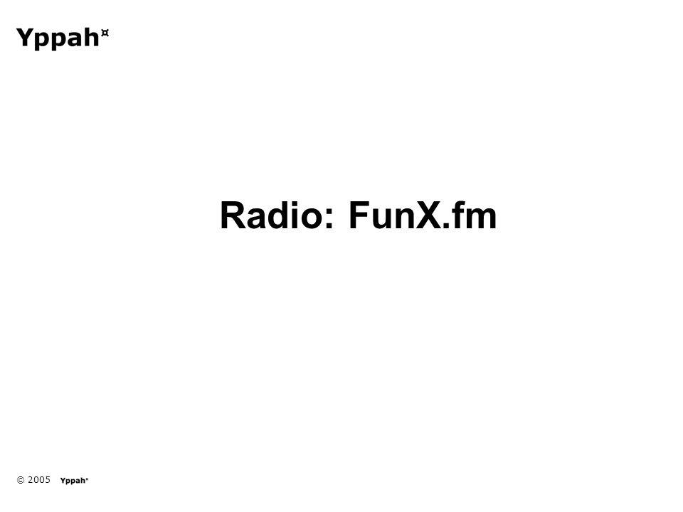 © 2005 Radio: FunX.fm