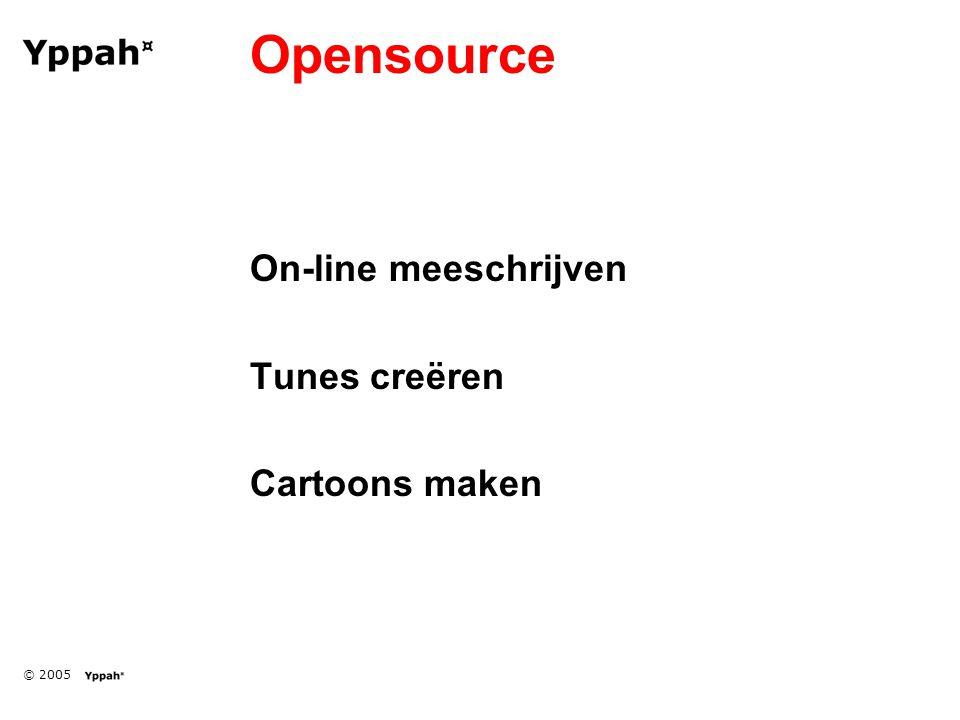 © 2005 Opensource On-line meeschrijven Tunes creëren Cartoons maken