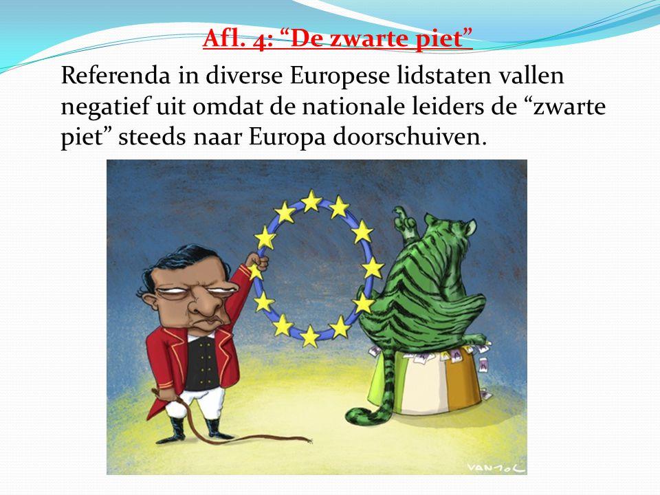 """Afl. 4: """"De zwarte piet"""" Referenda in diverse Europese lidstaten vallen negatief uit omdat de nationale leiders de """"zwarte piet"""" steeds naar Europa do"""