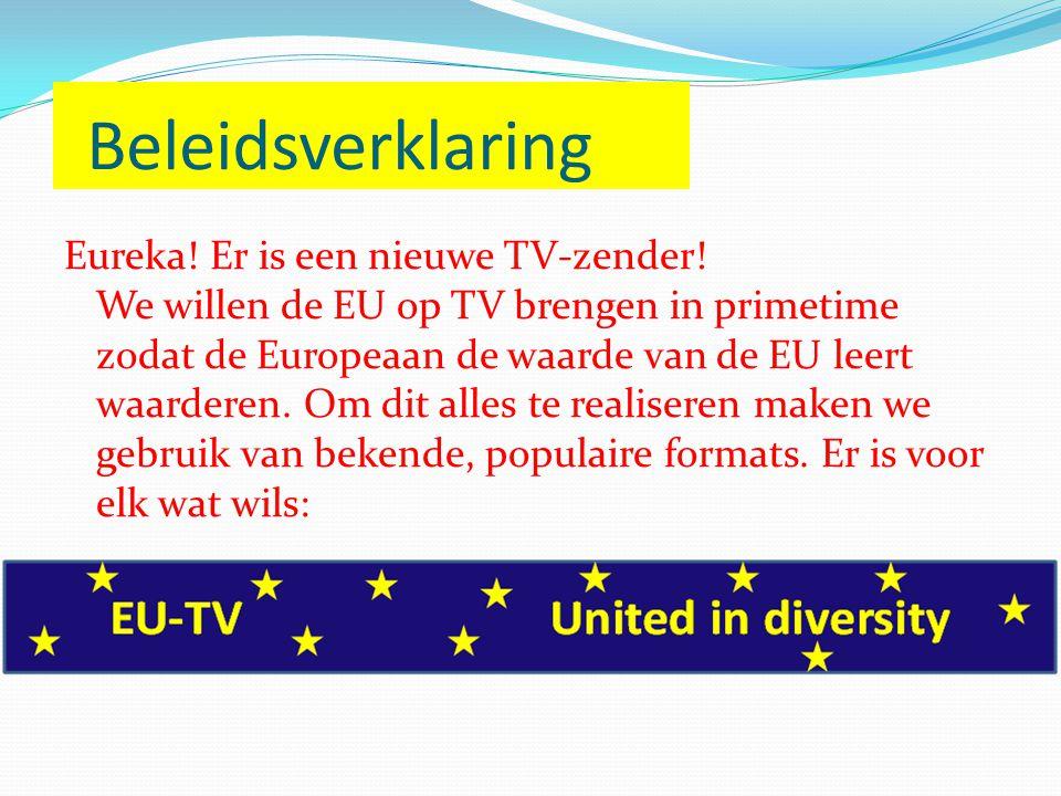 Beleidsverklaring Eureka. Er is een nieuwe TV-zender.