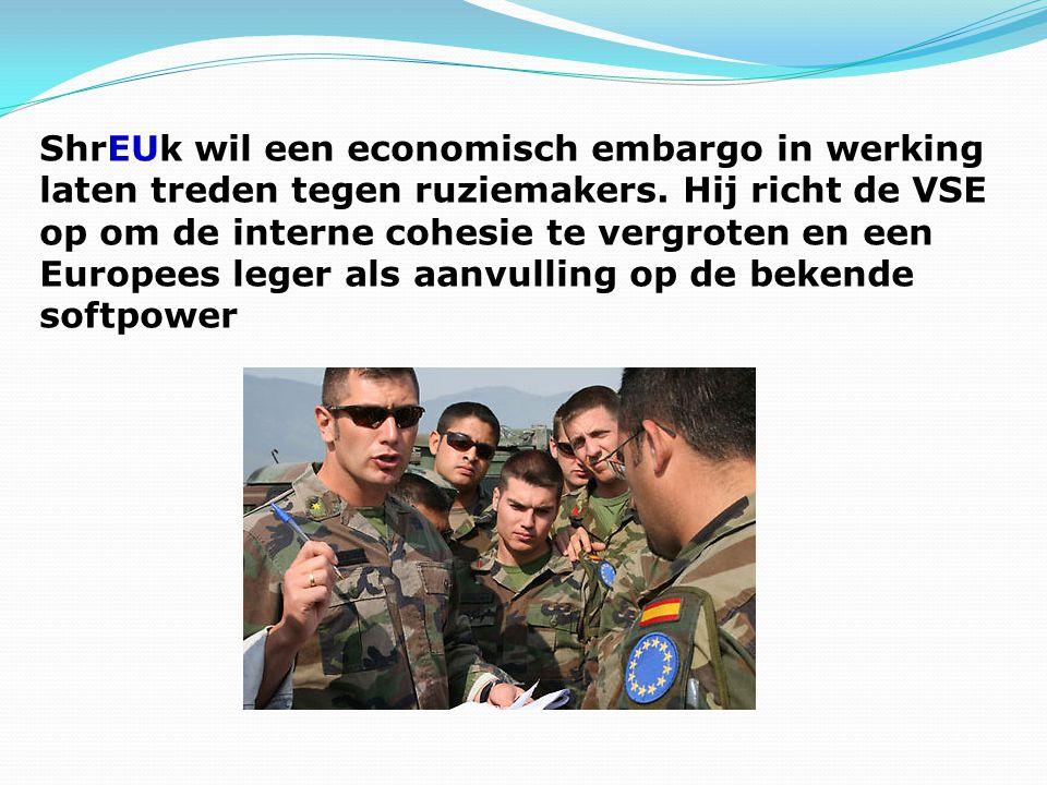 ShrEUk wil een economisch embargo in werking laten treden tegen ruziemakers.