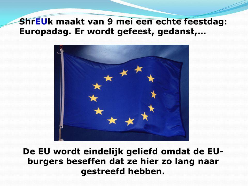 ShrEUk maakt van 9 mei een echte feestdag: Europadag.