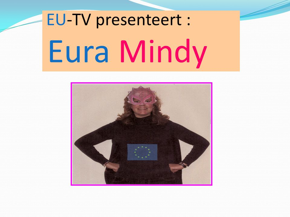 EU-TV presenteert : Eura Mindy