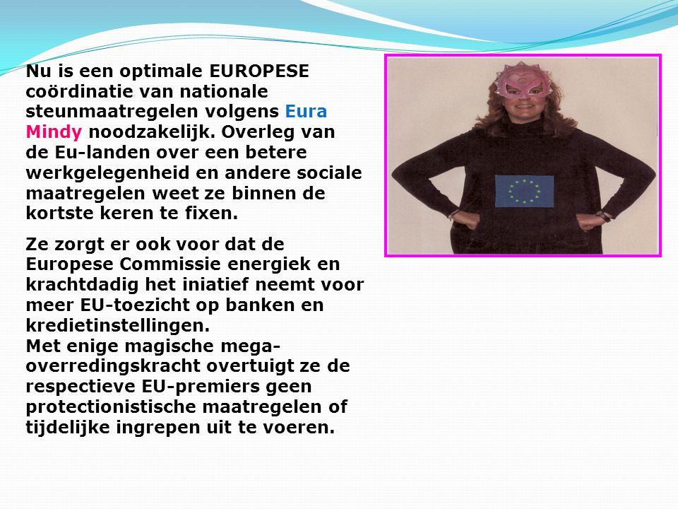 Nu is een optimale EUROPESE coördinatie van nationale steunmaatregelen volgens Eura Mindy noodzakelijk.