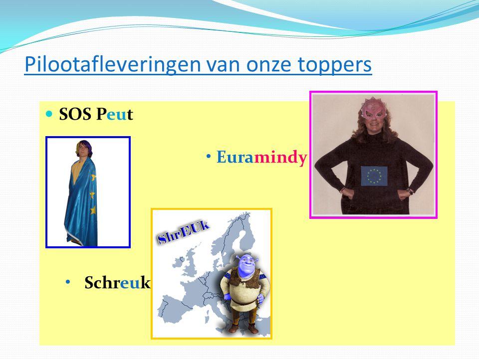 Pilootafleveringen van onze toppers  SOS Peut • Euramindy • Schreuk