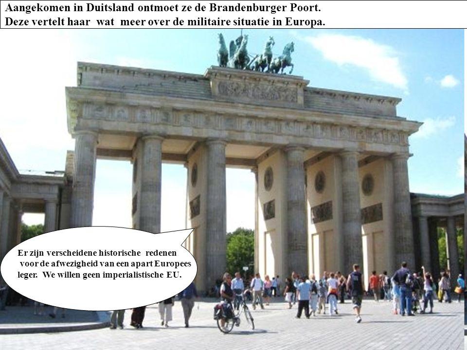 Aangekomen in Duitsland ontmoet ze de Brandenburger Poort.