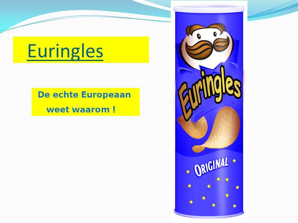 Euringles De echte Europeaan weet waarom !