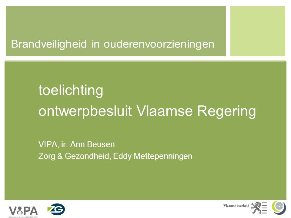 Brandveiligheid in ouderenvoorzieningen toelichting ontwerpbesluit Vlaamse Regering VIPA, ir.