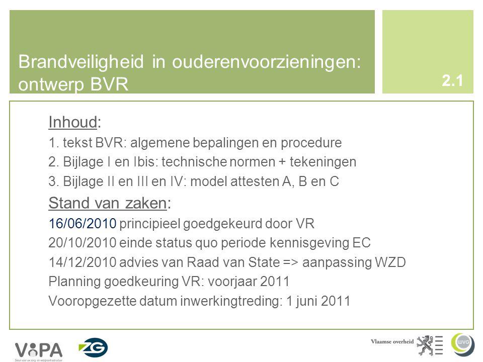 Brandveiligheid in ouderenvoorzieningen: ontwerp BVR Inhoud: 1.