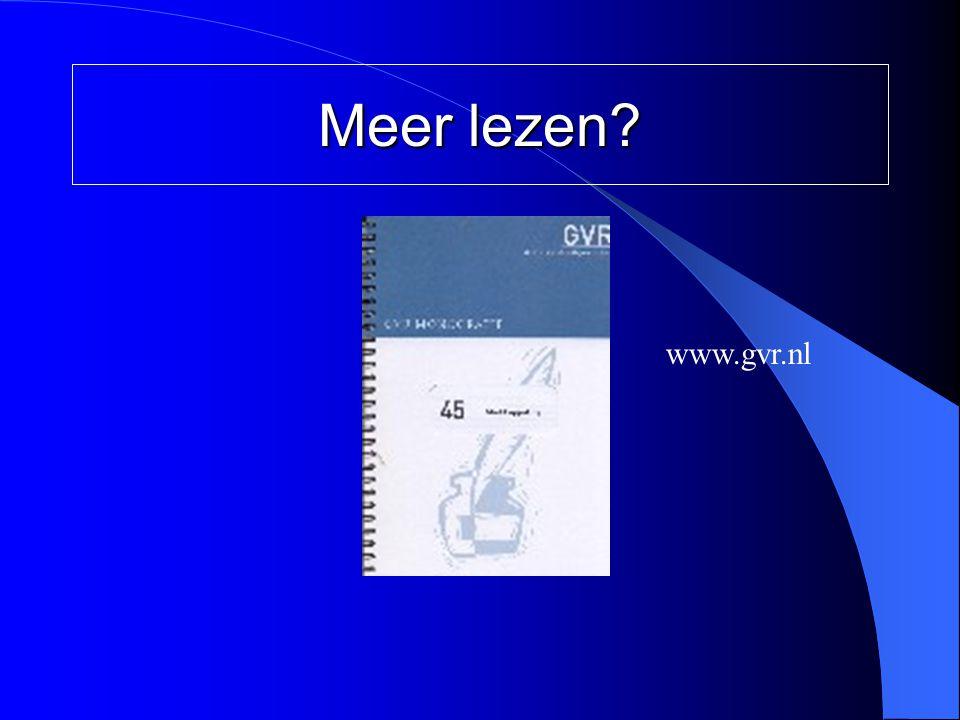 Meer lezen? www.gvr.nl