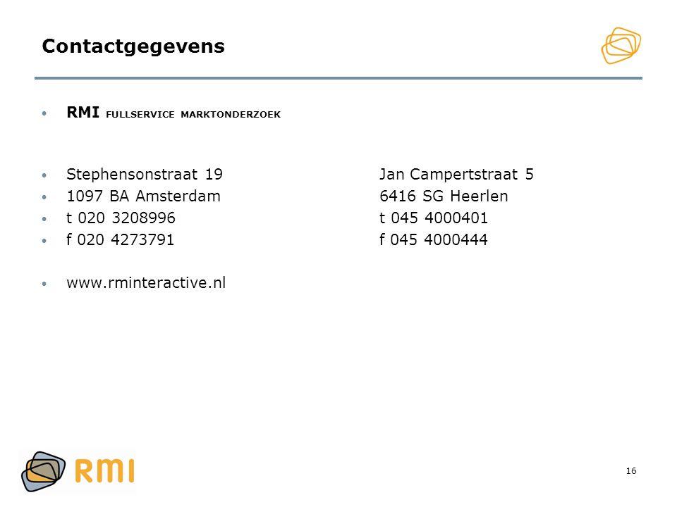 16 Contactgegevens • RMI FULLSERVICE MARKTONDERZOEK • Stephensonstraat 19Jan Campertstraat 5 • 1097 BA Amsterdam6416 SG Heerlen • t 020 3208996t 045 4