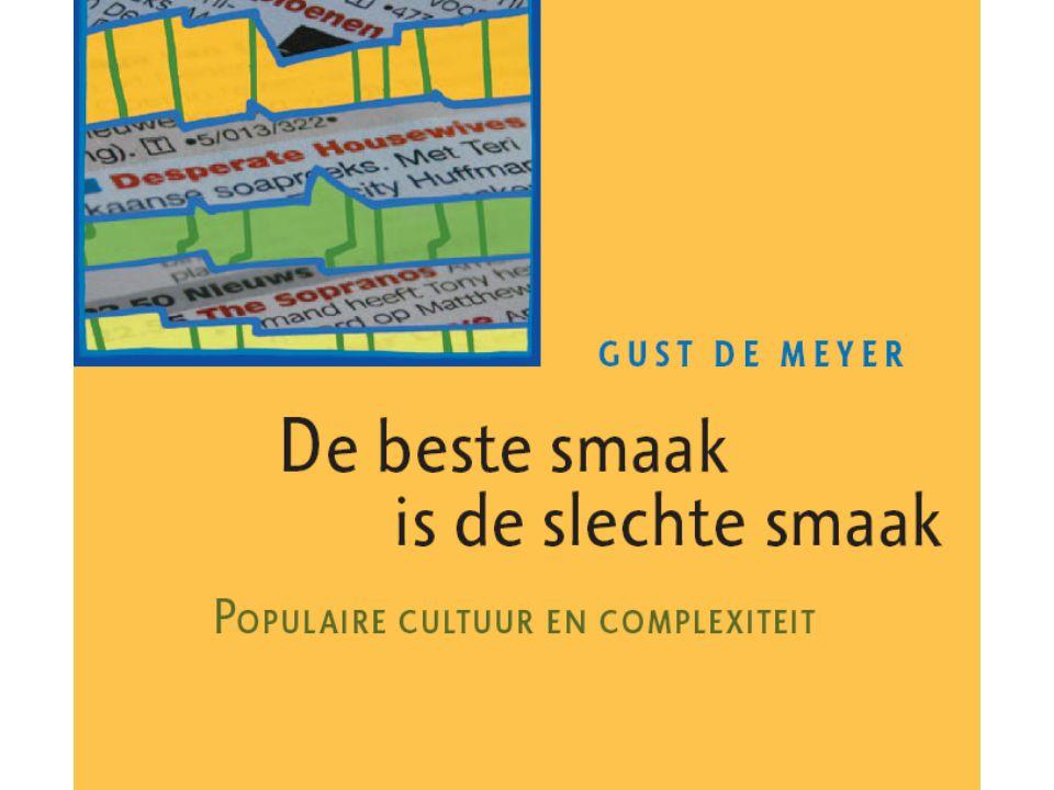 De complexiteit van populaire cultuur Gust.DeMeyer@soc.kuleuven.be