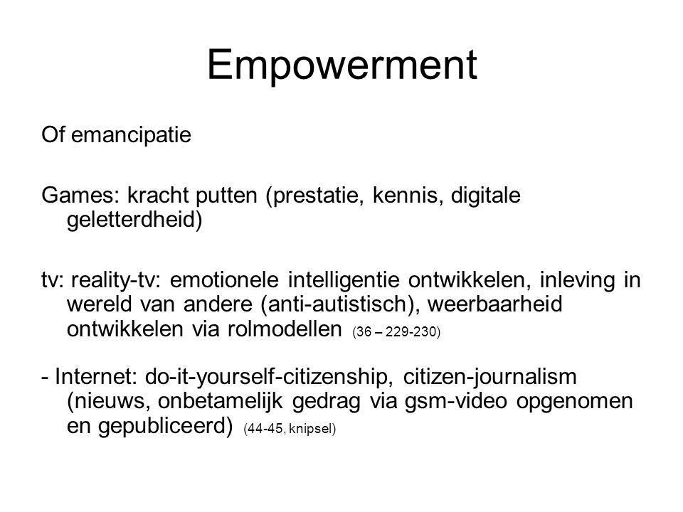 Empowerment Of emancipatie Games: kracht putten (prestatie, kennis, digitale geletterdheid) tv: reality-tv: emotionele intelligentie ontwikkelen, inle