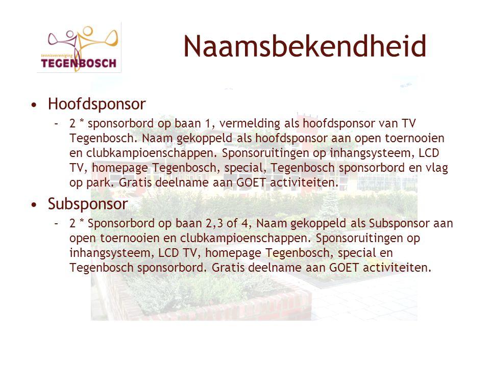 Naamsbekendheid •Hoofdsponsor –2 * sponsorbord op baan 1, vermelding als hoofdsponsor van TV Tegenbosch.