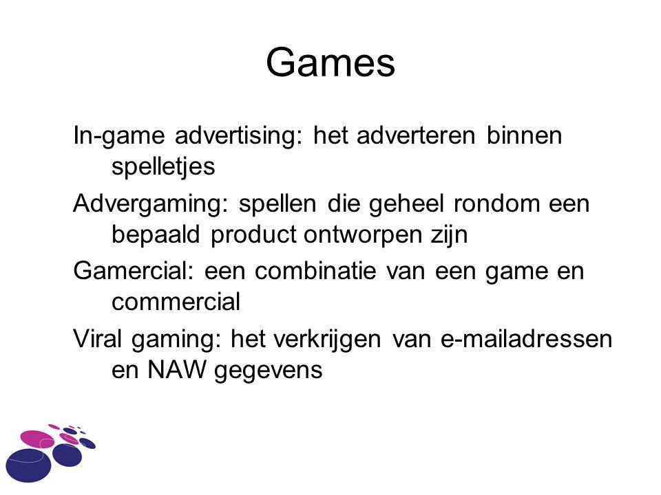 Games In-game advertising: het adverteren binnen spelletjes Advergaming: spellen die geheel rondom een bepaald product ontworpen zijn Gamercial: een combinatie van een game en commercial Viral gaming: het verkrijgen van e-mailadressen en NAW gegevens