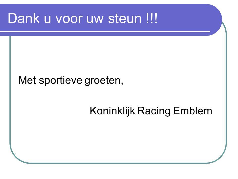 Dank u voor uw steun !!! Met sportieve groeten, Koninklijk Racing Emblem