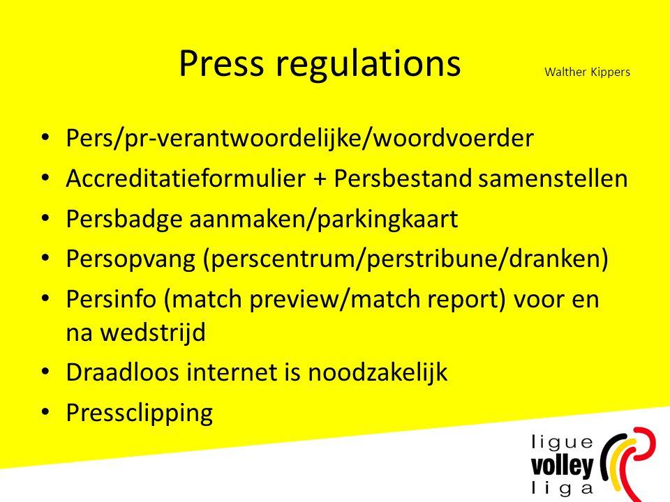 Press regulations Walther Kippers • Pers/pr-verantwoordelijke/woordvoerder • Accreditatieformulier + Persbestand samenstellen • Persbadge aanmaken/par