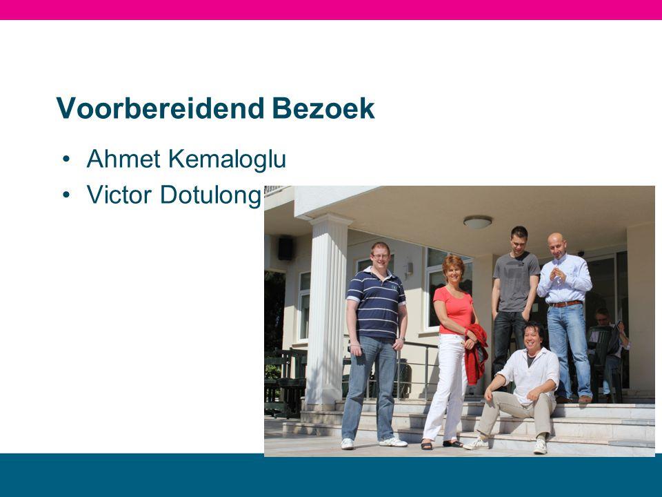 Voorbereidend Bezoek •Ahmet Kemaloglu •Victor Dotulong MBO landstede