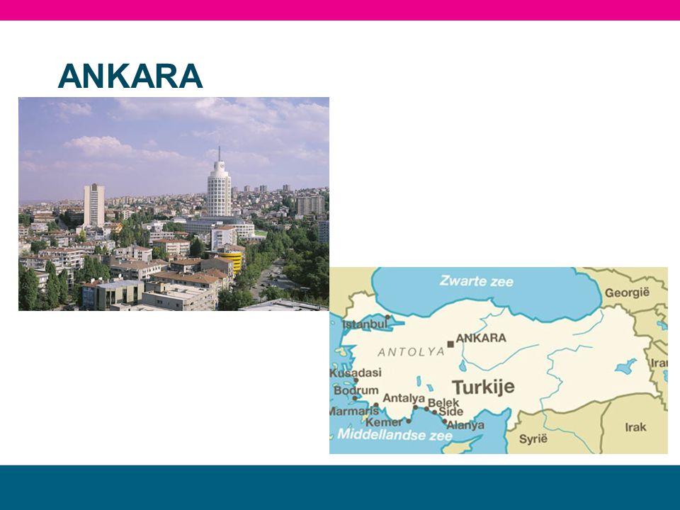 Ankara •Ankara is de hoofdstad van Turkije, aan de Ankararivier, in Centraal- Anatolië.