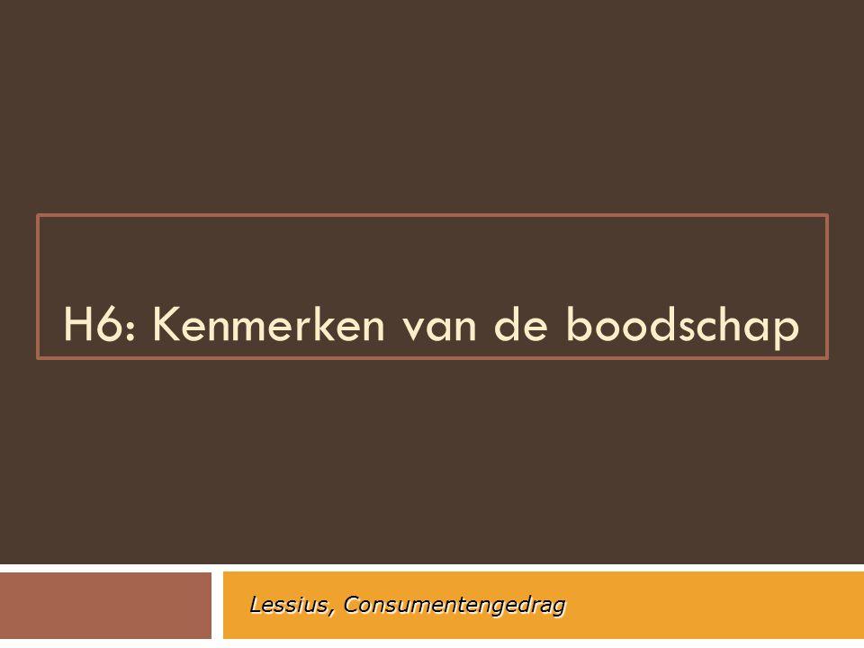 H6: Kenmerken van de boodschap Lessius, Consumentengedrag