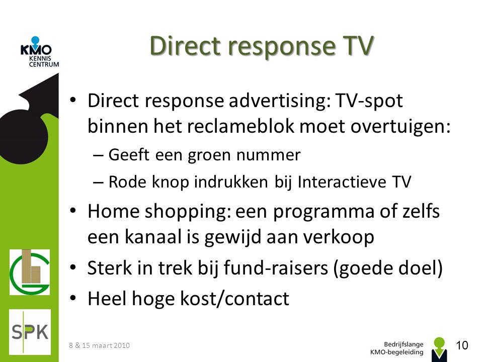 Direct response TV • Direct response advertising: TV-spot binnen het reclameblok moet overtuigen: – Geeft een groen nummer – Rode knop indrukken bij I