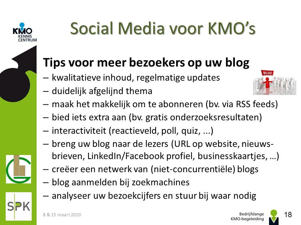 Social Media voor KMO's Tips voor meer bezoekers op uw blog – kwalitatieve inhoud, regelmatige updates – duidelijk afgelijnd thema – maak het makkelij