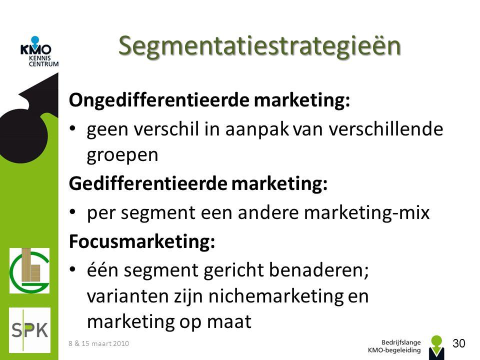 Segmentatiestrategieën Ongedifferentieerde marketing: • geen verschil in aanpak van verschillende groepen Gedifferentieerde marketing: • per segment e
