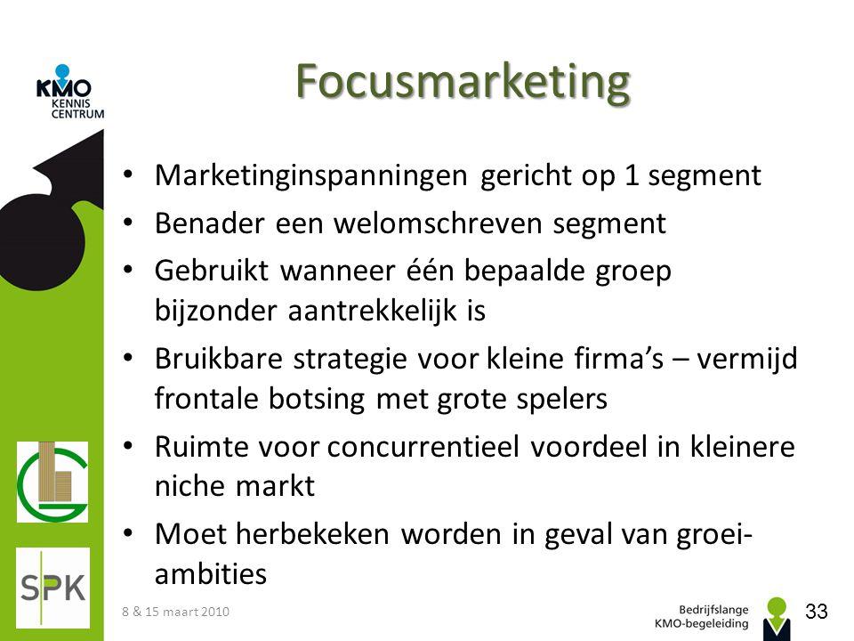 Focusmarketing • Marketinginspanningen gericht op 1 segment • Benader een welomschreven segment • Gebruikt wanneer één bepaalde groep bijzonder aantre