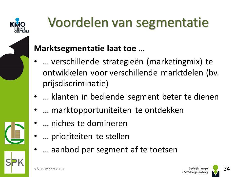 Voordelen van segmentatie Marktsegmentatie laat toe … • … verschillende strategieën (marketingmix) te ontwikkelen voor verschillende marktdelen (bv. p