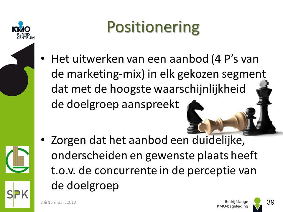 Positionering • Het uitwerken van een aanbod (4 P's van de marketing-mix) in elk gekozen segment dat met de hoogste waarschijnlijkheid de doelgroep aa