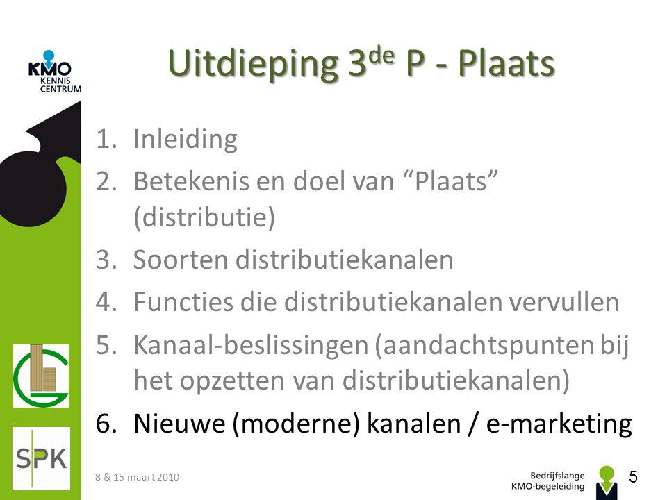 """Uitdieping 3 de P - Plaats 1.Inleiding 2.Betekenis en doel van """"Plaats"""" (distributie) 3.Soorten distributiekanalen 4.Functies die distributiekanalen v"""