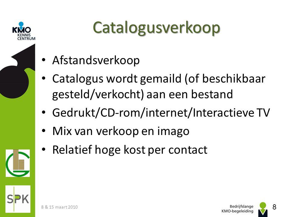 Catalogusverkoop • Afstandsverkoop • Catalogus wordt gemaild (of beschikbaar gesteld/verkocht) aan een bestand • Gedrukt/CD-rom/internet/Interactieve
