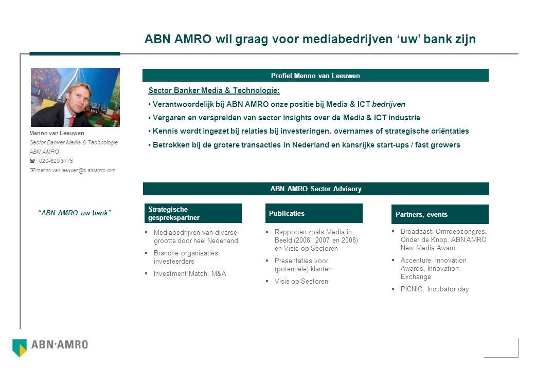 Het medialandschap gaat gestaag, maar uiteindelijk radicaal veranderen Voor het rapport Media in Beeld 2008 sprak ABN AMRO met diverse bedrijven actief in muziek, social media, radio, TV en uitgeverij