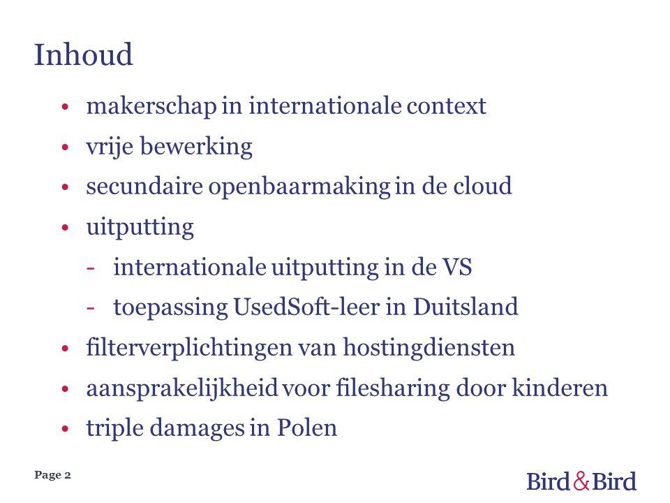 Page 2 Inhoud •makerschap in internationale context •vrije bewerking •secundaire openbaarmaking in de cloud •uitputting -internationale uitputting in