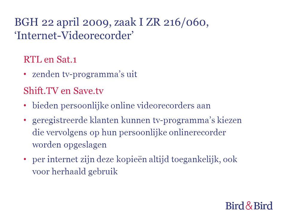 BGH 22 april 2009, zaak I ZR 216/060, 'Internet-Videorecorder' RTL en Sat.1 • zenden tv-programma's uit Shift.TV en Save.tv • bieden persoonlijke onli