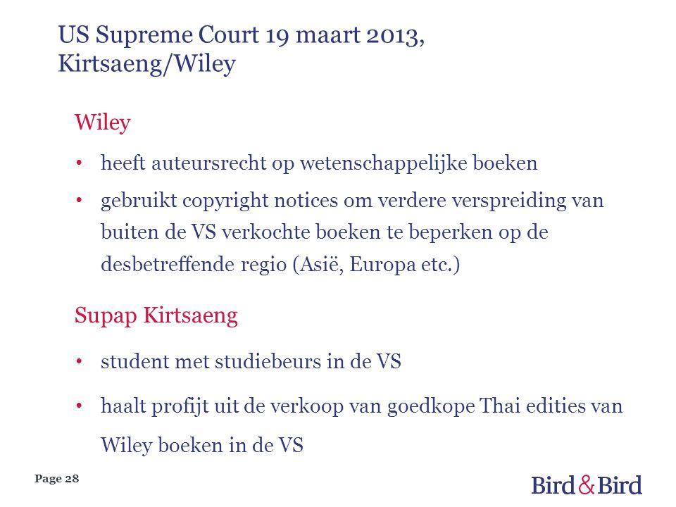 Page 28 US Supreme Court 19 maart 2013, Kirtsaeng/Wiley Wiley • heeft auteursrecht op wetenschappelijke boeken • gebruikt copyright notices om verdere